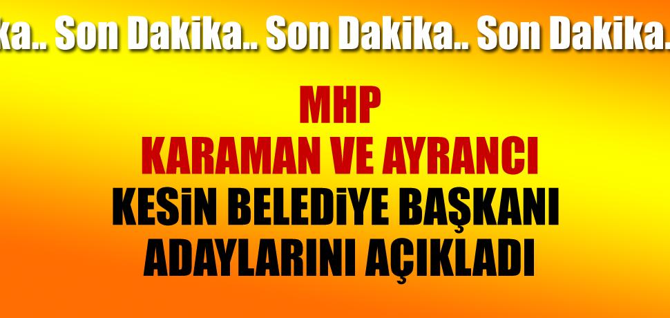 Karaman'da MHP'nin kesin adayları belli oldu