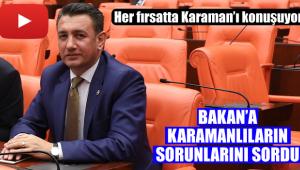 Karamanlıların sorununu yine meclise taşıdı