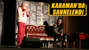 Karaman'da sahnelendi