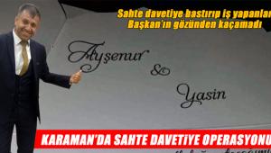 Karaman'da sahte davetiye operasyonu