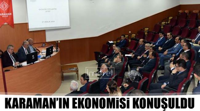 Karaman'ın ekonomisi konuşuldu
