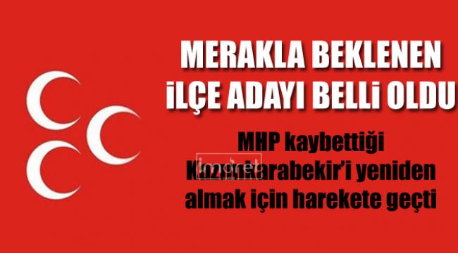 MHP'nin Kazımkarabekir adayı belli oldu