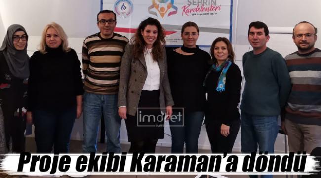 Proje ekibi Karaman'a döndü