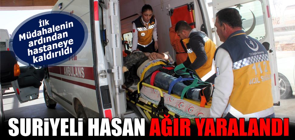 Suriyeli Hasan Ağır Yaralandı