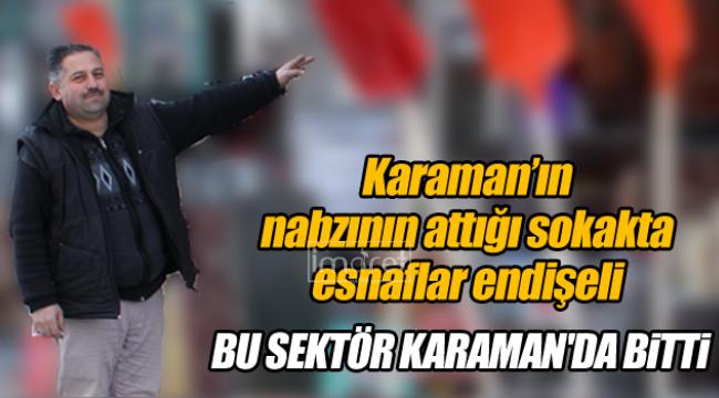 Karaman'da bu sektör bitti