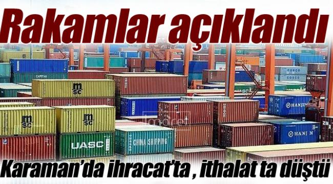 Karaman'da ihracat %2,3, ithalat %8,2 azaldı
