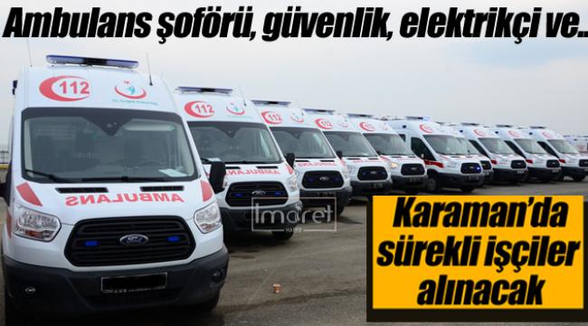 Karaman'da kamuya sürekli işçi alınacak