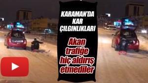 Karaman'da kar çılgınlıkları