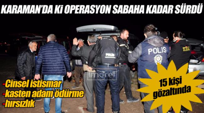 Karaman'da polisten operasyon 15 gözaltı