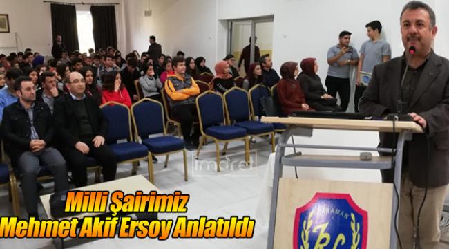 Mehmet Akif Ersoy Anlatıldı