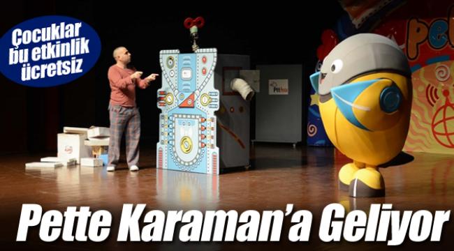 Pette Karaman'a geliyor