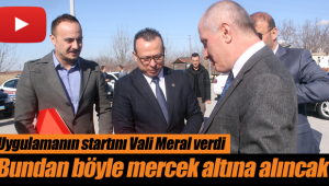 Vali meral uygulamaya start verdi