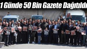 1 Günde 50 Bin Gazete Dağıtıldı