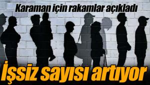 Karaman'da işsiz sayısı artıyor