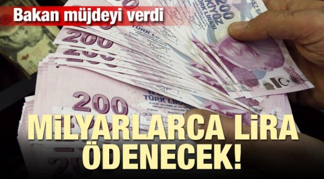 Milyarlarca lira ödenecek
