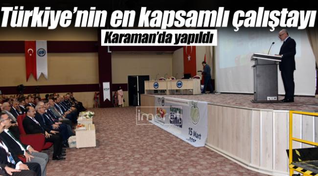 Türkiye'nin En Kapsamlı Çalıştayı Karaman'da