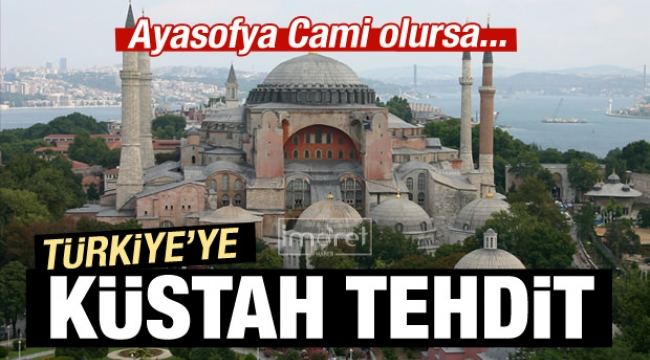 Türkiye'ye Ayasofya tehdidi