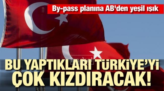 Türkiye'yi kızdıracak!