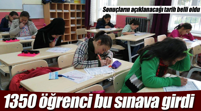1350 öğrenci bu sınava girdi