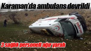 Ambulans devrildi 3 sağlık personeli ağır yaralı