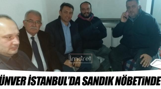 ÜNVER İSTANBUL'DA SANDIK NÖBETİNDE