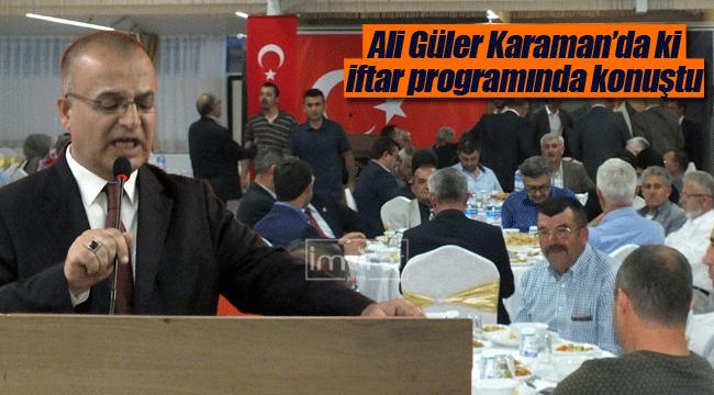 Ali Güler Karaman'da ki iftar programında konuştu
