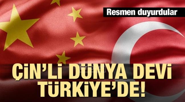 Çin'li dünya devi Türkiye'de