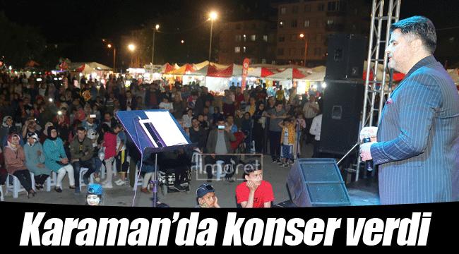 Karaman'da konser verdi