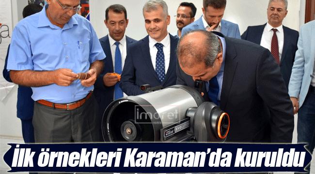 İlk örnekleri Karaman'da kuruldu