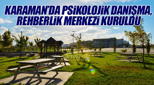 Karaman'a Psikolojik Danışma Ve Rehberlik Merkezi Kuruldu
