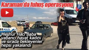 Karaman'da fuhuş operasyonu, böyle yakalandılar