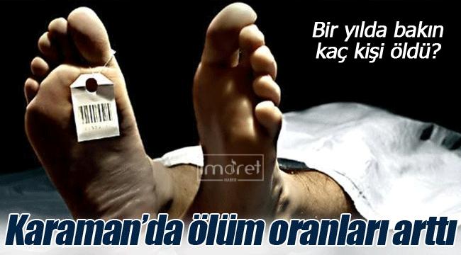 Karaman'da ölüm sayıları artıyor