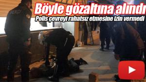 Polis vatandaşın huzurunun bozulmasına izin vermedi