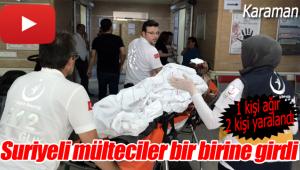 Suriyeli mülteciler bir birine girdi 1'i ağır 2 yaralı