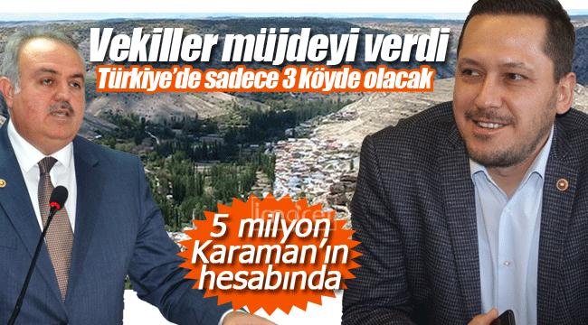 Vekiller müjdeyi verdi para Karaman'a aktarıldı