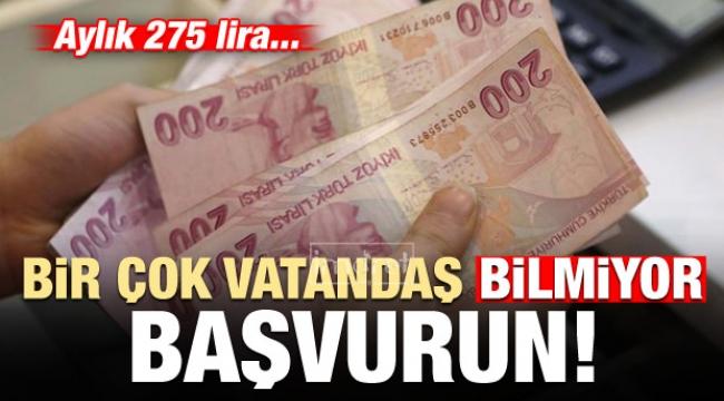 Bir çok vatandaş bilmiyor! Başvurun: Aylık 275 lira...