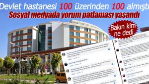 Devlet Hastanesi 100 üzerinden 100 aldı, sosyal medyada yorum yağdı