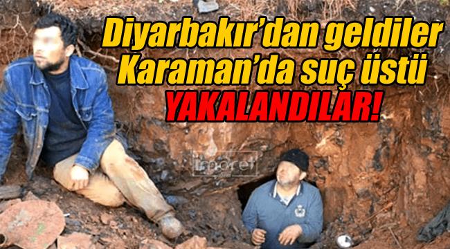 Diyarbakır'dan geldiler Karaman'da suç üstü yakalandılar