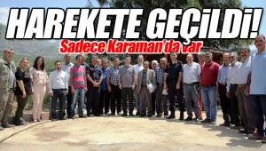 Harekete geçildi, sadece Karaman'da var
