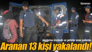 Karaman'da aranan 13 kişi jandarma tarafından yakalandı