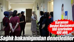 Karaman devlet hastanesi 100 tam puan aldı