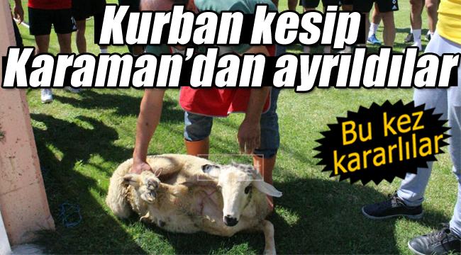 Kurban kesip Karaman'dan ayrıldılar