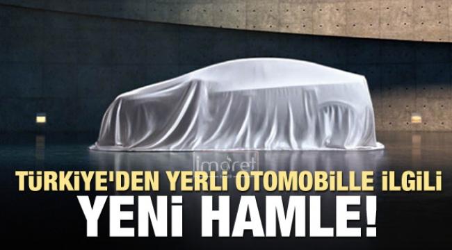 Türkiye'den yerli otomobille ilgili yeni hamle!