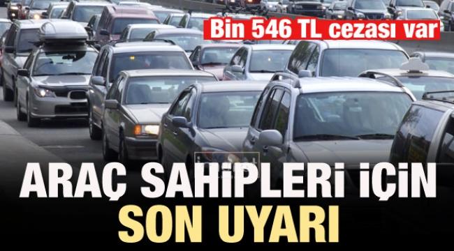 2 milyon araç sahibi için son uyarı