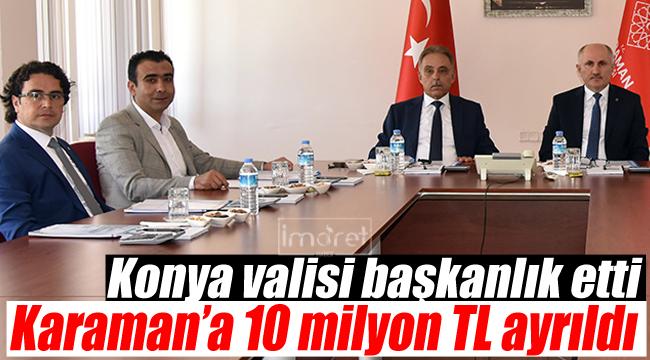 Karaman'a 10 Milyon lira ayrıldı
