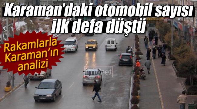 Karaman'da ilk defa otomobil sayısında düşüş yaşandı