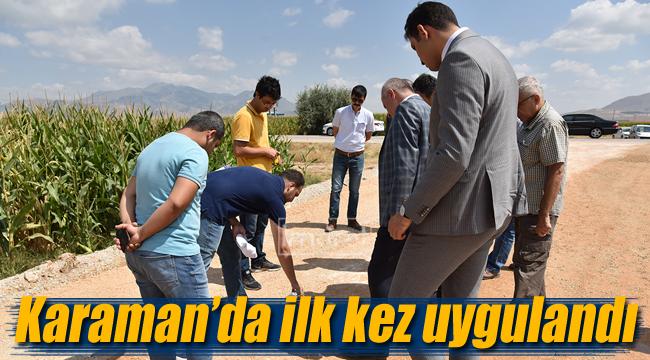 Karaman'da ilk kez uygulandı