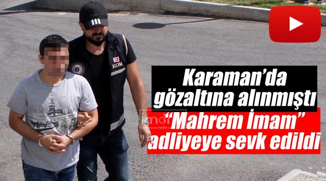 Karaman'da mahrem imam operasyonu