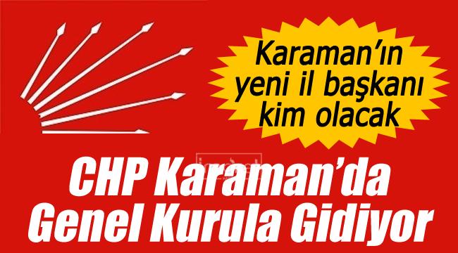 CHP Karaman'da genel kurula gidiyor