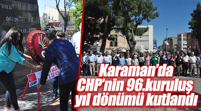 CHP Karaman Teşkilatı 96. Kuruluşunu Kutladı